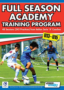 Full Season Academy Training Program U13-15 - 48 Sessions (245 Practices) From Italian Series 'A' Coaches