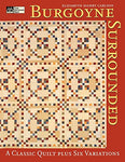 Burgoyne Surrounded: A Classic Quilt Plus Six Variations