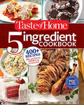 Taste Of Home 5-Ingredient Cookbook: 400+ Recipes Big On Flavor, Short On Groceries!