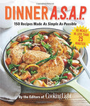 Dinner A.S.A.P.: 150 Recipes Made As Simple As Possible (Cooking Light)