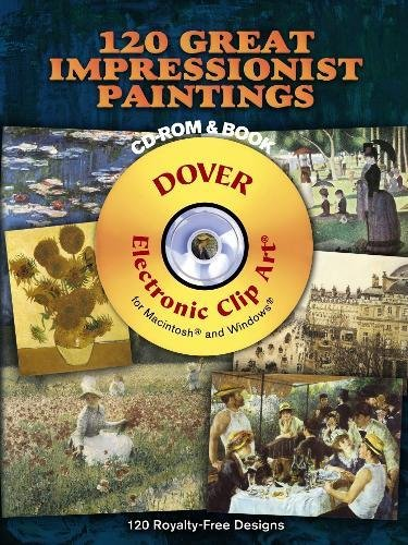 120 Great Impressionist Paintings (Dover Electronic Clip Art) (Cd-Rom And Book)