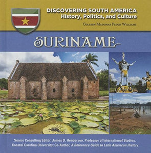 Suriname (Discovering South America: History, Politics, And Culture)