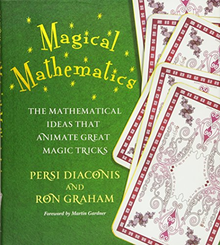 Magical Mathematics: The Mathematical Ideas That Animate Great Magic Tricks