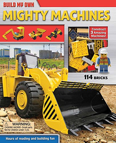 Build My Own Mighty Machines: Construct 3 Amazing Machines!