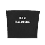 JUST NO BRAD AND CHAD