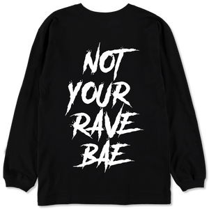 Not Your Rave Bae Long Sleeve Tee