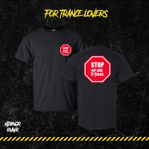 WARNING: STOP AND VIBE TO TRANCE SMALL PRINT