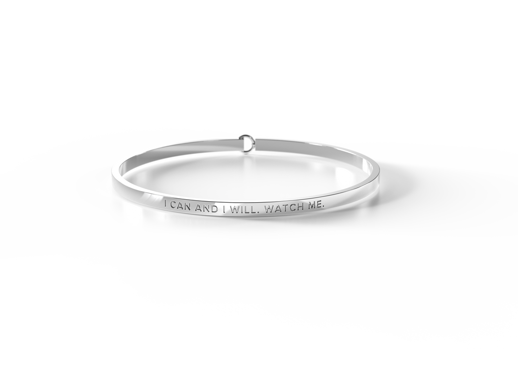 I CAN AND I WILL. WATCH ME - Silver Clasp Bangle