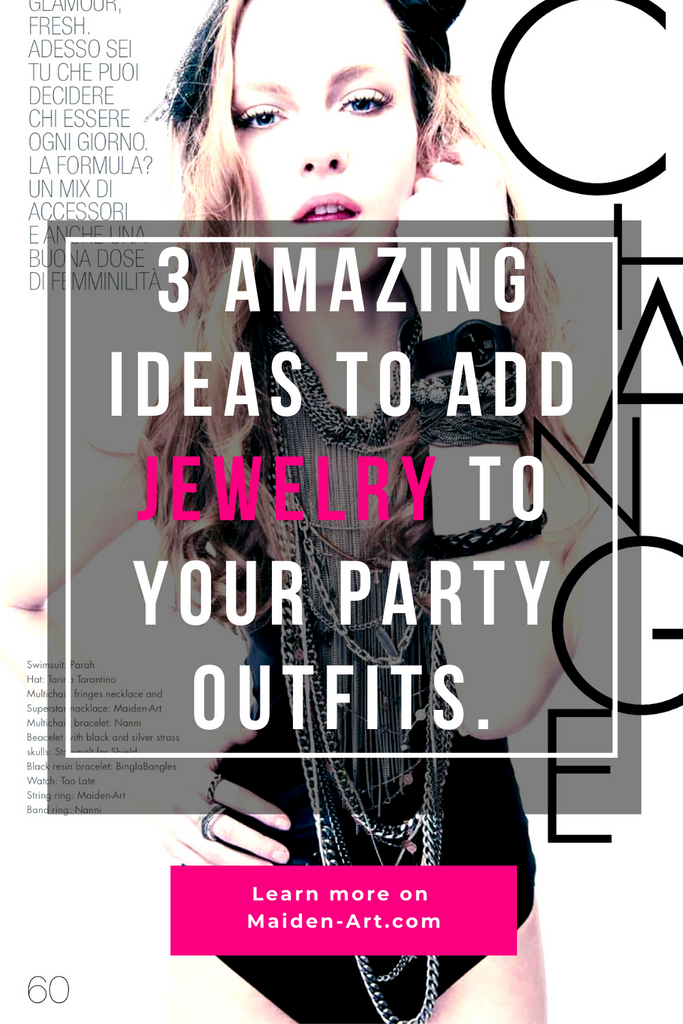 3 Amazing Ideas to Add Jewelry to Your Party Outfits.