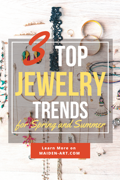 3 Top Jewelry Trends for Spring and Summer to Die for.