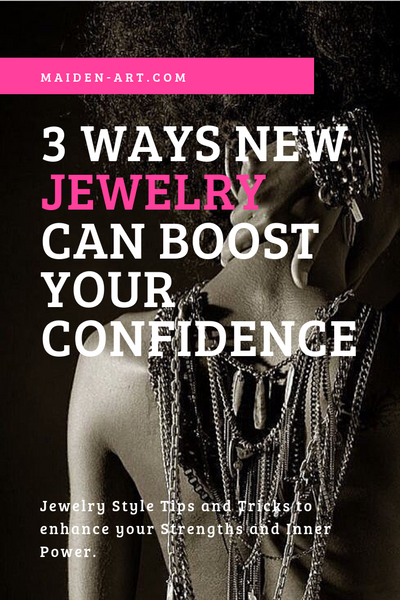 3 Ways New Jewelry Can Boost Your Confidence | Maiden-Art.com