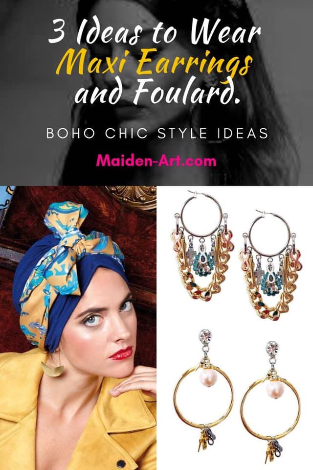 3 Ways to Wear Maxi Earrings and Foulard.