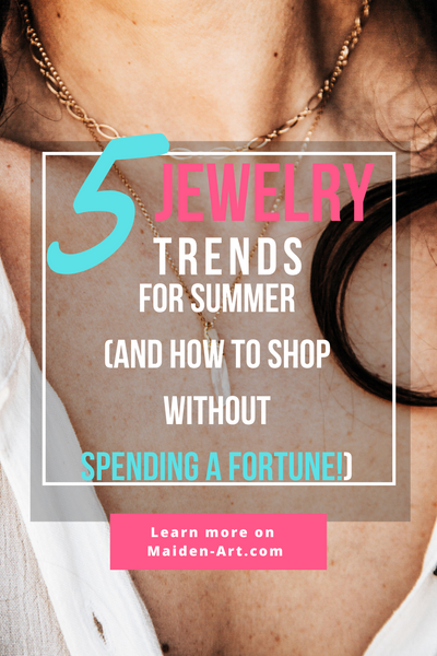 5 Jewelry Trends for Summer (And How to Shop Without Spending a Fortune)