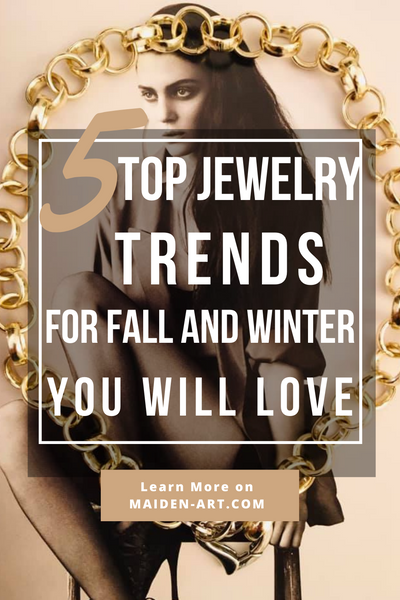 5 Top Jewelry Trends for Fall and Winter You Will Love.