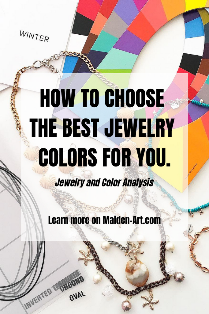 How to Choose the Best Jewelry Colors for You | Jewelry and Color Analysis | Maiden-Art.com