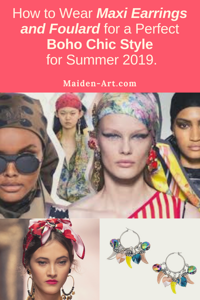 How to Wear Maxi Earrings and Foulard for a Perfect Boho Chic Style for Summer 2019