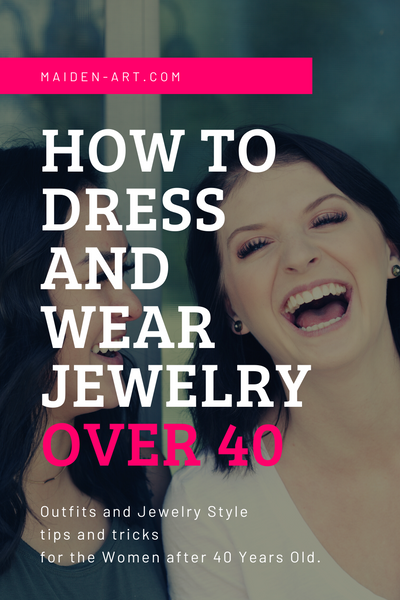 How to Dress and Wear Jewelry over 40