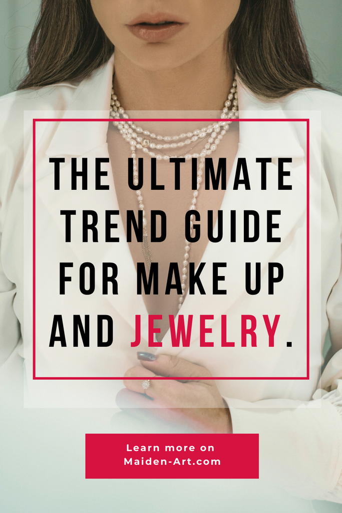 The Ultimate Trend Guide for Makeup and Jewelry