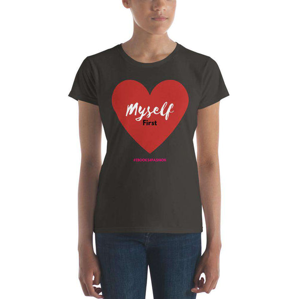 Love Myself First Women's short sleeve t-shirt in 17 Colors - Maiden-Art