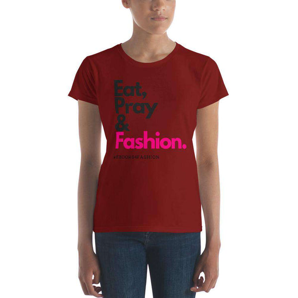 Eat, Pray and Fashion Women's short sleeve t-shirt in 13 Colors - Maiden-Art