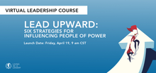 Load image into Gallery viewer, LEAD UPWARD: SIX STRATEGIES FOR INFLUENCING PEOPLE OF POWER