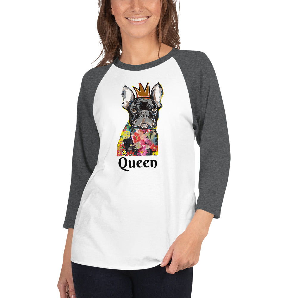 Queen French Bulldog 3/4 sleeve raglan shirt I 10 colors - pickie shop