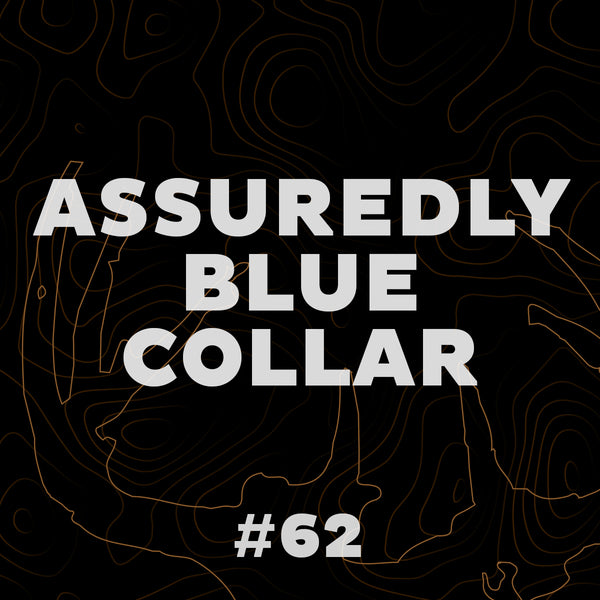 #62 Assuredly Blue Collar
