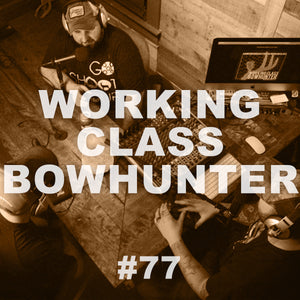 #77 WORKING CLASS BOWHUNTER
