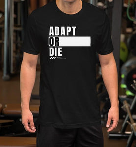 Adapt or Die Tee