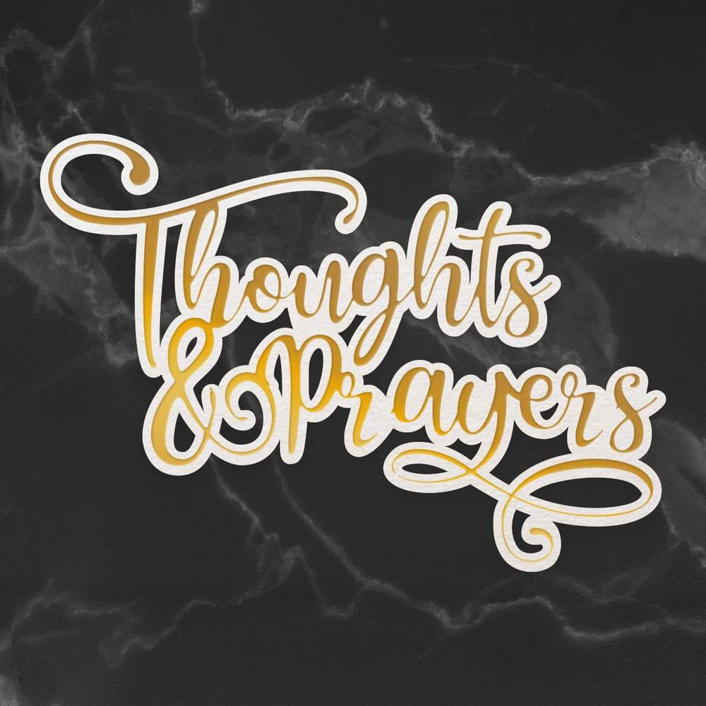Delightful Sentiments Die - Thoughts and Prayers