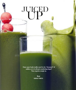 "Juiced up! Does your body really need to be ""cleansed"" of solids?"