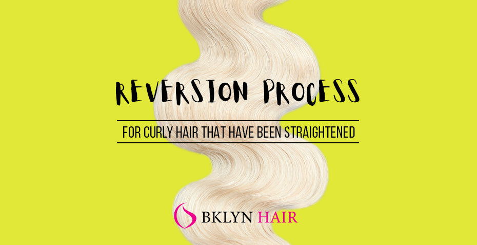 Reversion process (for curly hair that have been straightened)