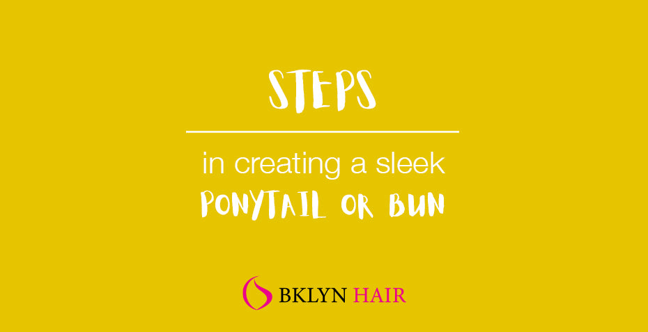 Steps in creating a sleek ponytail or bun