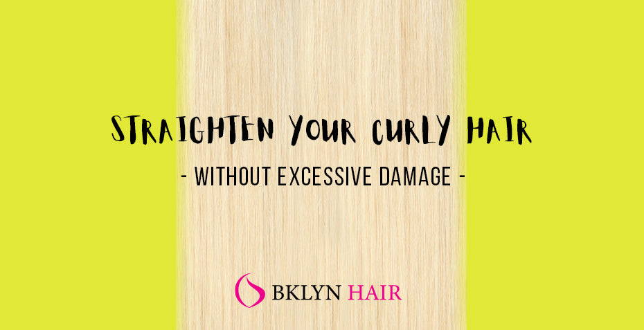 How to straighten your curly hair bundles? (without excessive damage)
