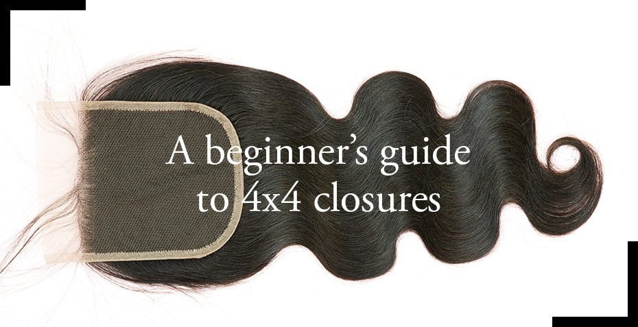 A beginner's guide to 4x4 closures