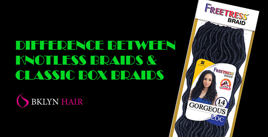 Difference between knotless braids and classic box braids