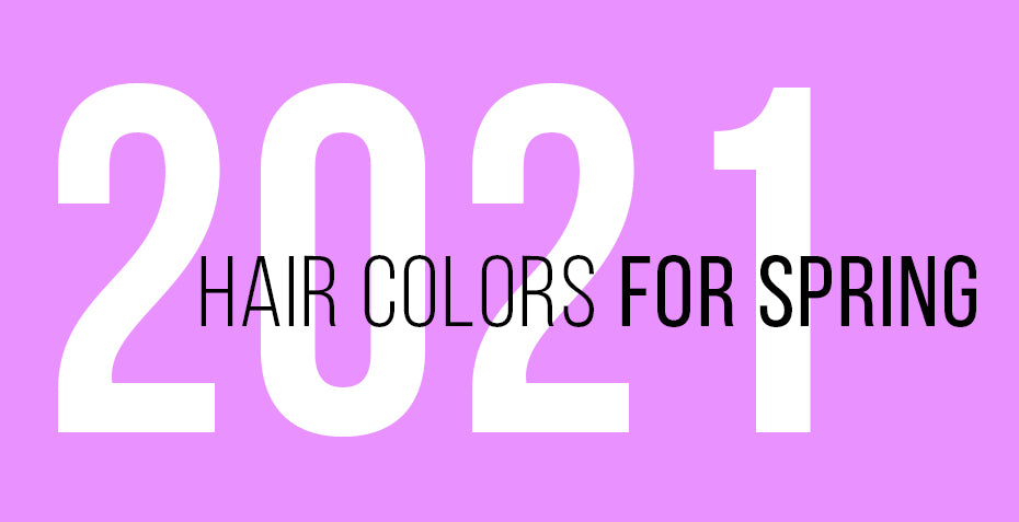 Best Hair Colors for Spring 2021