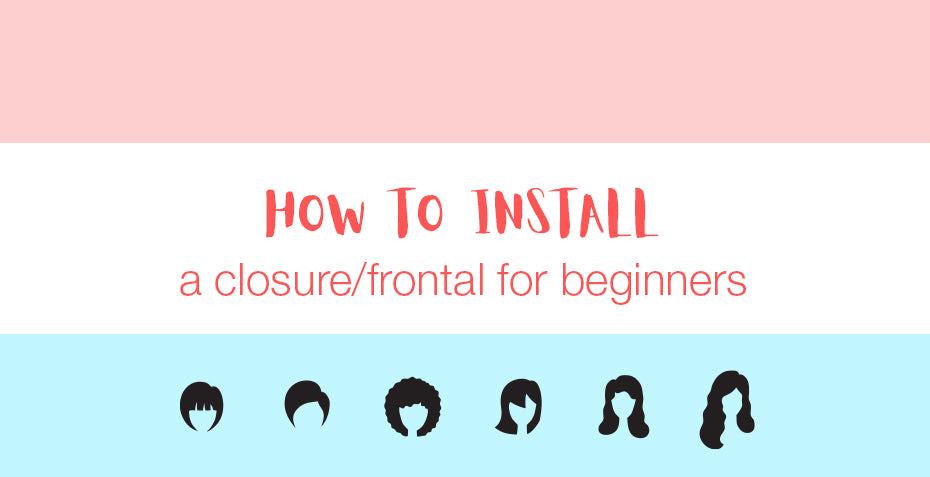 How to install a closure/frontal for beginners