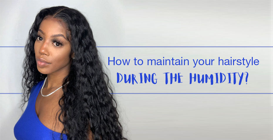 How to maintain your hairstyle during humidity