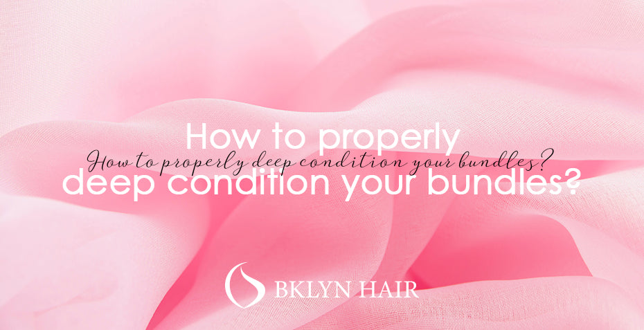 How to properly deep condition your bundles?