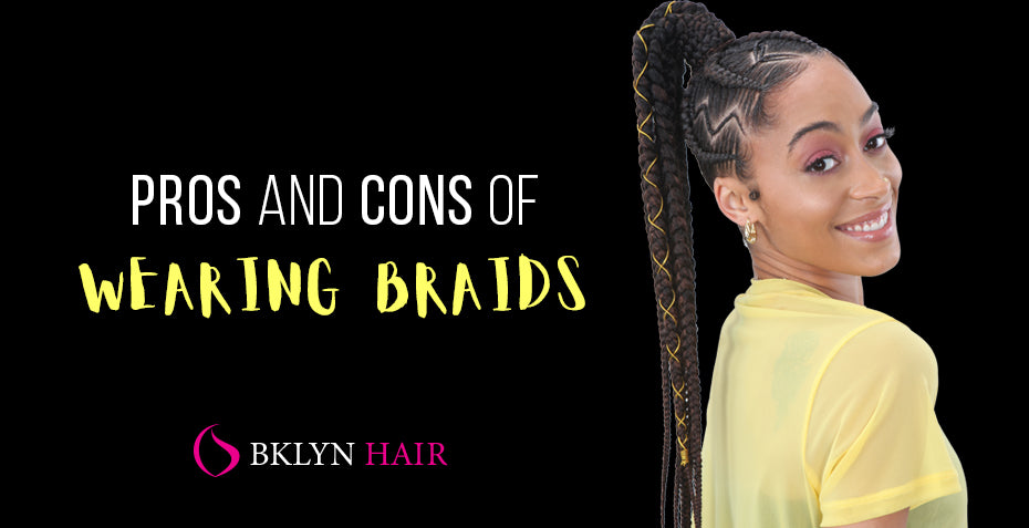 Pros and cons of wearing braids