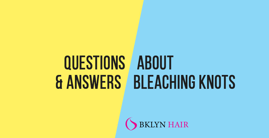 Questions and Answers About Bleaching Knots