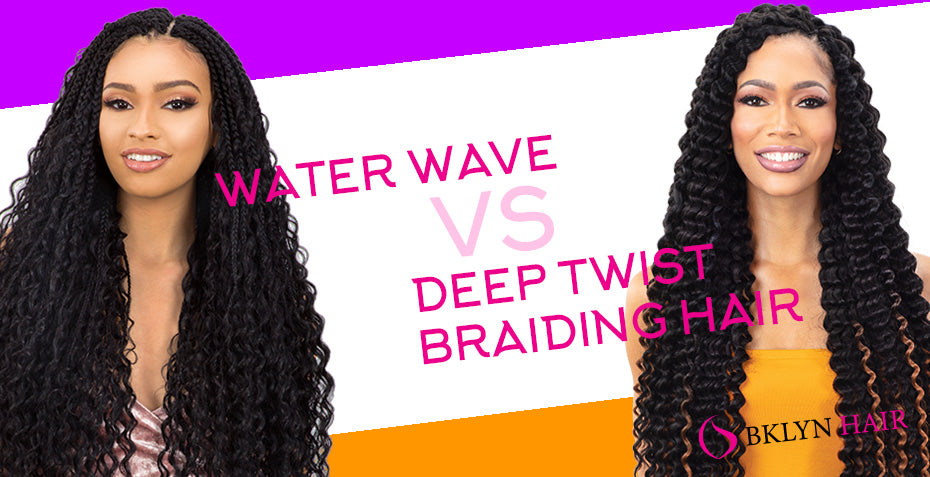 Water wave vs Deep Twist Braiding Hair