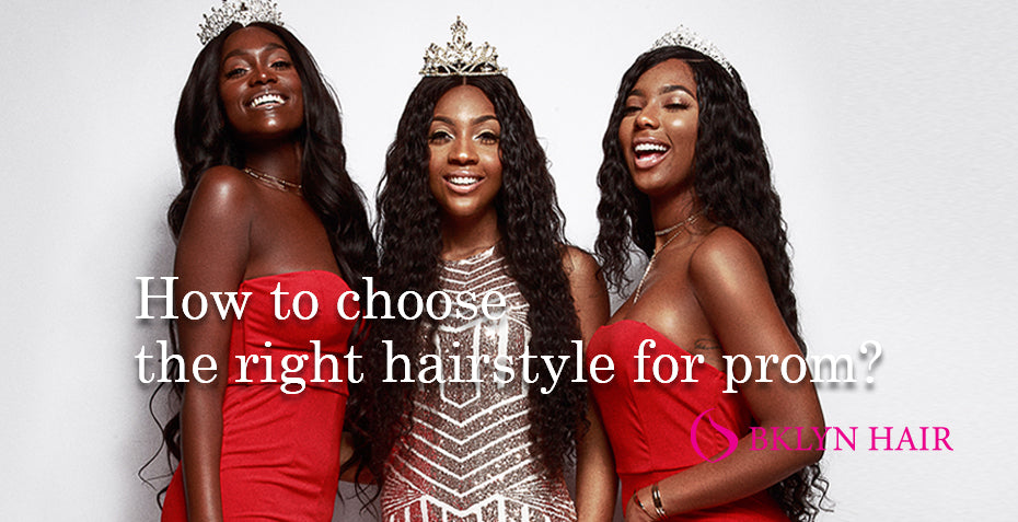 How to choose the right hairstyle for prom?