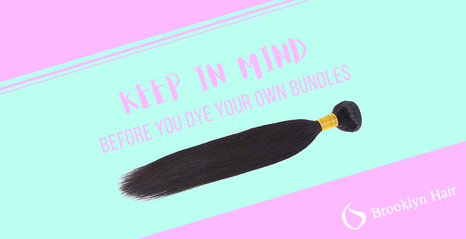Things to keep in mind before you dye your bundles on your own