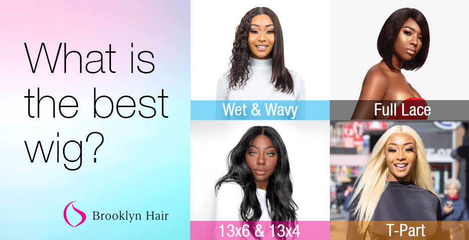 What is the best Wig?