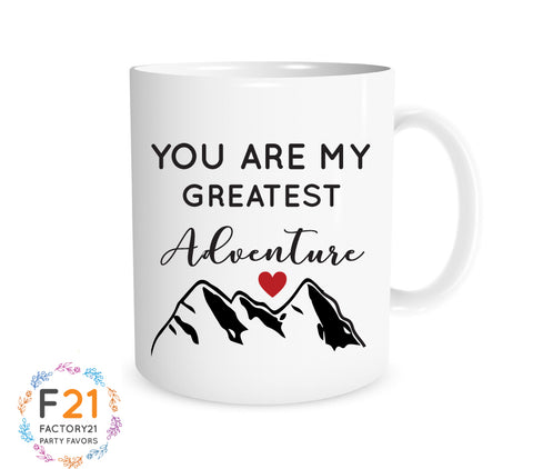 """You are my greatest adventure"" Mug"