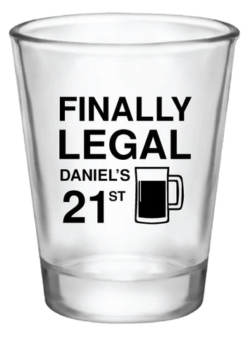 Finally legal 21st birthday shot glasses