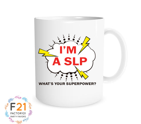 """Im A SLP, What's your superpower?"" Mug"