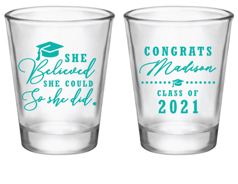 Graduation shot glasses- she believed she could so she did